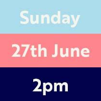 Sunday 27th June 2pm